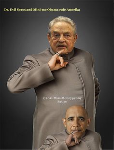 Dr. Evil Soros and Mini-me Obama rule America only because the Gimme free $hit crowd sold their votes so cheap....