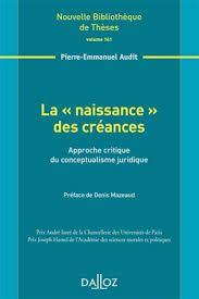 """La """"naissance"""" des créances : approche critique du conceptualisme juridique / Pierre-Emmanuel Audit. - 2015"""