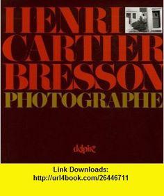 henri cartier-bresson photographe (9782851072238) Cartier-Bresson Henr , ISBN-10: 2851072234  , ISBN-13: 978-2851072238 ,  , tutorials , pdf , ebook , torrent , downloads , rapidshare , filesonic , hotfile , megaupload , fileserve