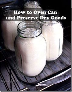 How to Oven Can and Preserve Dry Goods How to Oven Can and Preserve Dry Goods Canning is a great preservation technique for your food, but who knew you could do it in the oven!This simple proce
