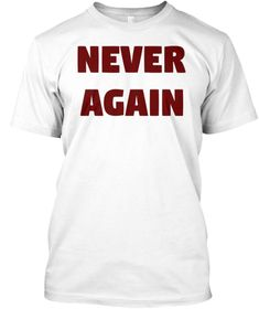 6dd06e7ce 29 Best Never Again T-Shirt images | Never again, T shirts, Tee shirts