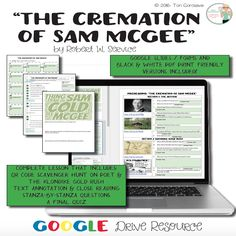 """This is a complete lesson for Robert W. Service's eerie narrative, """"The Cremation of Sam McGee.""""   This resource includes: A prereading Word Cloud activity A prereading Scavenger Hunt on the poet and the Klondike Gold Rush A close reading assignment that includes the poem, annotation directions, and stanza-by-stanza questions A summary assignment A 14-question multiple choice quiz A print friendly PDF version AND Google Slides version A complete answer key"""