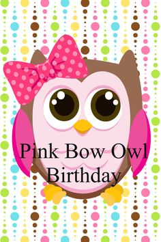 Create your own Pink Bow Owl Birthday Package