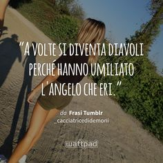 Where stories live Foto Instagram, Instagram Story, Italian Quotes, Angel And Devil, Special Words, Bff Quotes, Dsquared2, Sentences, Love Her
