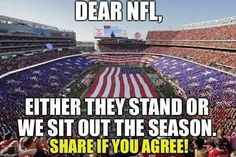 Genuine gratitude, the utmost respect and sincere appreciation matter for all those who selflessly sacrifice in service to our great nation for the precious, priceless rights and freedoms ALL of us hold. What the NFL players are freely choosing to do in regards to our national anthem and toward all our genuinely beautiful flag represents in truth is an outright disrespect toward sll who have served our country and unquestionably ungrateful. These NFL players are off target and beyond…