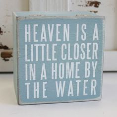 Heaven is a Little Closer in a Home by the Water Box Sign Box - Primitives by Kathy from California Seashell Company Box Signs, Wall Signs, Beach Ocean Quotes, Play Your Cards Right, Waterfront Cottage, Lake Decor, Salt Box, Beach Signs, Cool Pools