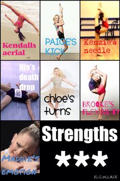 Dance moms strengths! Edit made by me. Please give credit if repinned. Should I do a weaknesses? Comment!