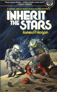 Inherit The Stars by James P Hogan    What if we discovered the body of a dead astronaut on the moon and realized he died thousands of years ago?