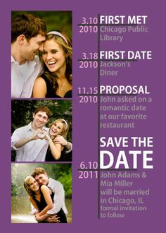 Cute save the date idea..ours would be:    January 6, 2010: Upperdeck  January 8, 2010: Bowling/Bojangles :)  August 27, 2011: Our apartment   June 2014: Wedding ...
