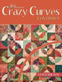 "Crazy Curves Continues by Elisa's Backporch Designs at KayeWood.com. Use the 7"" Crazy Curves template or the 3 1/2"" Small Paths template or both to create more than 20 different quilts. Step by step cutting and sewing directions are included. Bring on the curve! 96 full color pages. http://www.kayewood.com/item/Crazy_Curves_Continues_by_Elisa_s_Backporch_Designs/1790 $24.95"