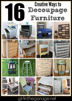 Add more personality to your furniture makeovers with decoupage.  Here are 16 creative ways to decoupage furniture!  girlinthegarage.net