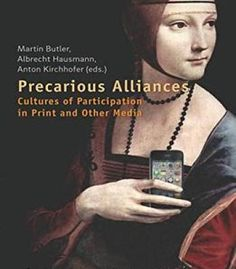 Precarious Alliances: Cultures Of Participation In Print And Other Media PDF