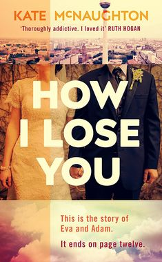 How I Lose You eBook: Kate McNaughton: Amazon.co.uk: Kindle Store