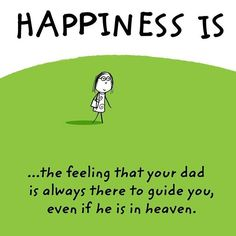 Happiness - I miss my dad Miss My Daddy, Rip Daddy, Miss You Dad, Love Dad, Quotes To Live By, Life Quotes, Remembering Dad, Be My Hero, Dear Dad