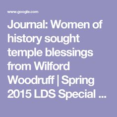 Journal: Women of history sought temple blessings from Wilford Woodruff | Spring 2015 LDS Special Section | heraldextra.com