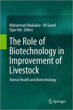 """ This book examines how biotechnology can improve livestock breeding and farming, and thereby also animal products. In the first chapters the reader will discover which techniques and approaches are currently used to improve animal breeding, animal health and the value of animal products"" (...)"