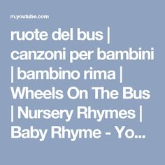 ruote del bus | canzoni per bambini | bambino rima | Wheels On The Bus | Nursery Rhymes | Baby Rhyme - YouTube