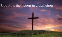 Atheism, Religion, God is Imaginary, Symbol, The Cross, Humor. God puts the fiction in crucifiction.