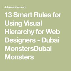 13 Smart Rules for Using Visual Hierarchy for Web Designers - Dubai MonstersDubai Monsters