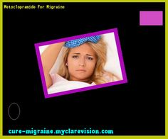 Metoclopramide For Migraine 114655 - Cure Migraine
