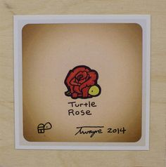 Image from http://cdn.shopify.com/s/files/1/0247/9749/products/Turtle_Rose_on_wood_large.jpg?v=1413413297.