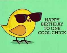 To one cool chick, happy birthday birthday happy birthday chick birthday quotes happy birthday quotes happy birthday images birthday greetings birthday images Happy Birthday Status, Birthday Wishes Funny, Happy Birthday Pictures, Happy Birthday Messages, Happy Birthday Quotes, Happy Birthday Greetings, Happy Birthday Cool, Funny Happy Birthdays, Birthday Memes