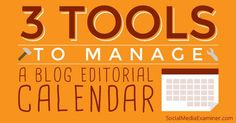 #Socialmedia manage your blog editorial calendar #blogging