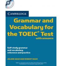 Cambridge grammar and vocabulary for the TOEIC test with answers - Jolene Gear and Robert Gear