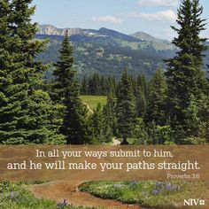 In all your ways acknowledge him, and he will make straight your paths.  Proverbs 3:6