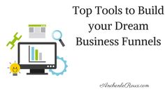 Top Tools to Build your Dream Business Funnels