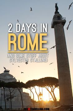 Thinking of spending two days in Rome, Italy? Here's an itinerary / guide for first timers and also a little challenge -- how many Sylvester Stallone movie titles can you spot in the article...?