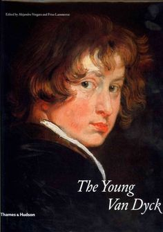 The young Van Dyck / edited by Alejandro Vergara and Friso Lammertse