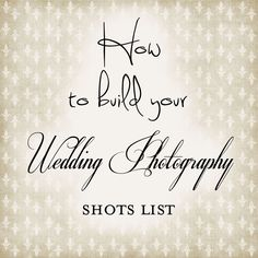 Totally Clever Ideas For A Unique Wedding Shot List  Shot List