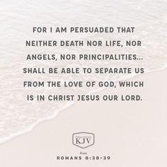 KJV Verse of the Day: Romans 8:38-39