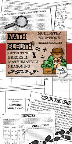 In this Math Sleuth resource, students are given a story that contains a mystery to solve! To find out which suspect was the culprit, they must analyze 12 multi-step equations that have been solved incorrectly, find the error or errors and then correctly solve the equation. Each equation they correctly solve will get them one step closer to solving the mystery!!!