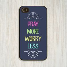 Pray More Worry Less, Prayer, Christian, Bible Verse case available in iPhone 4/4s 5/5s 5c and Galaxy s4, designed and created by CellShells.Cellphone accessories, Cellphone cases.