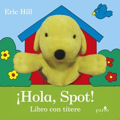 """¡Hola, Spot!"" - Eric Hill (Patio Editorial)  #PerroSpot"