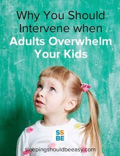 Have you had to intervene when adults overwhelm your kids? From tickling to roughhousing, joking to laughing at their expense, adults can overwhelm your kids. Here is when you need to intervene—and how.