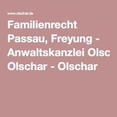 Familienrecht Passau, Freyung - Anwaltskanzlei Olschar - Olschar