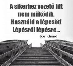 Joe Girard gondolata a sikerről. Happy Quotes, Positive Quotes, Motivational Quotes, Inspirational Quotes, Favorite Quotes, Best Quotes, Funny Quotes, Work Quotes, Life Quotes