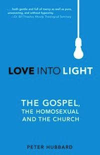 love into light by Peter Hubbard #Christian #nonfiction #bookreview #homosexuality
