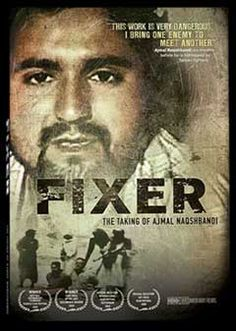 Fixer: The Taking of Ajmal Naqshbandi  by Ian Olds (Social issue: Afghanistan, journalistic ethics)