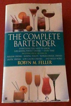 Bartender Book, The Complete By Robyn M Feller Berkley 1990 Paperback 0425126870