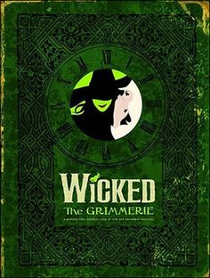Wicked: The Grimmerie - A Behind the Scenes Look at the Hit Broadway Musical