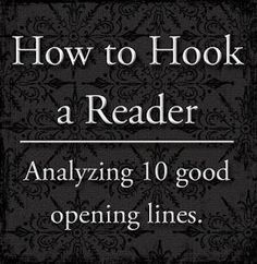 How to book a reader: analyzing 10 good opening lines. I don't write much anymore, but this is really interesting. The voyage of the dawn treader is the best one!