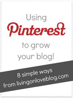 Living on Love: How to Use Pinterest to Grow Your Blog