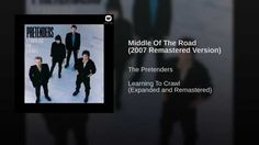 The Pretenders - Middle Of The Road (2007 Remastered Version)