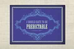 downton abbey quotes | should hate to be predictable - Downton Abbey Quote, art print