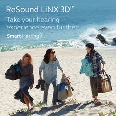 ReSound LiNX 3D Take your hearing experience even further.