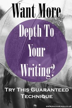 You Need To Try This Guaranteed Method of Creating Depth In Your Writing